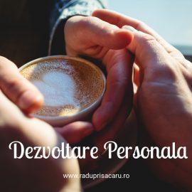 Dezvoltare Personala 13 www.raduprisacaru.ro