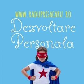 Dezvoltare Personala 8 www.raduprisacaru.ro